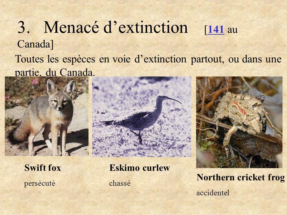 3. Menacé d'extinction [141 au Canada]